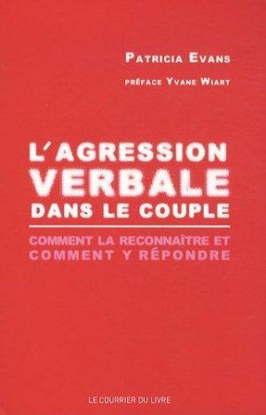 L'agression verbale dans le couple. Comment la reconnaître et comment y répondre - Le Courrier du Livre - 9782702908747 -