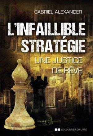 L'infaillible strategie - une justice de reve - Le Courrier du Livre - 9782702919668 -