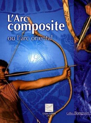 L'arc composite ou l'arc oriental - crepin leblond - 9782703003175 -