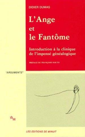 L'ANGE ET LE FANTOME. Introduction à la clinique de l'impensé généalogique - minuit - 9782707310132 -