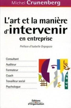 L'art et la manière d'intervenir en entreprise - Editions d'Organisation - 9782708130555 -