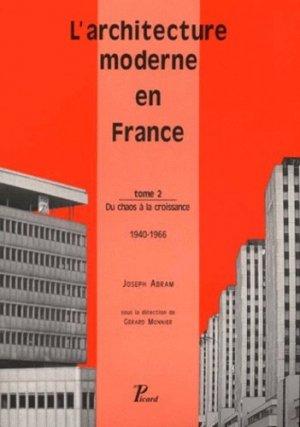L'ARCHITECTURE MODERNE EN FRANCE. Tome 2, du chaos à la croissance, 1946-1966 - Editions AandJ Picard - 9782708405561 -