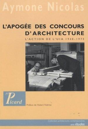 L'apogée des concours internationaux d'architecture. L'action de l'UIA 1948-1975 - Editions AandJ Picard - 9782708407565 -