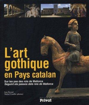 L'art gothique en Pays catalan. Sur les pas des rois de Mallorca - Privat - 9782708991828 -
