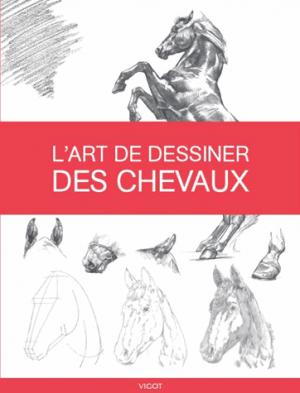 L'art de dessiner des chevaux - vigot - 9782711424900 -