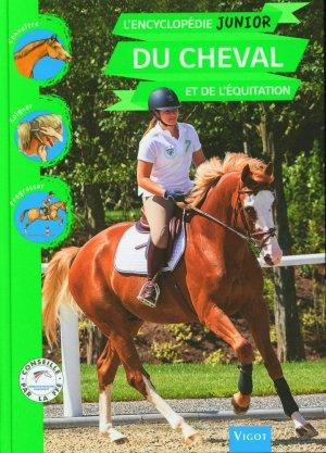L'ENCYCLOPÉDIE JUNIOR DU CHEVAL ET DE L'EQUITATION - Vigot - 9782711426072 -