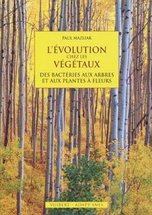 L'Évolution chez les végétaux - vuibert - 9782711720767