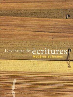 L'AVENTURE DES ECRITURES. Volume 2, matières et formes - Bibliothèque Nationale de France - BNF - 9782717720594 - rechargment cartouche, rechargement balistique