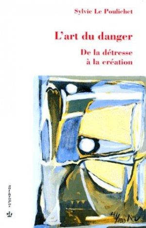 L'ART DU DANGER. De la détresse à la création - Economica - 9782717831368 -