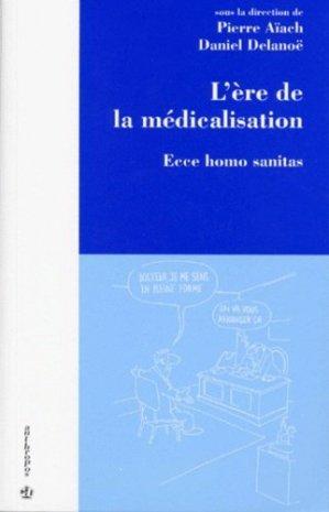 L'ERE DE LA MEDICALISATION. Ecce homo sanitas - Economica - 9782717835182 -