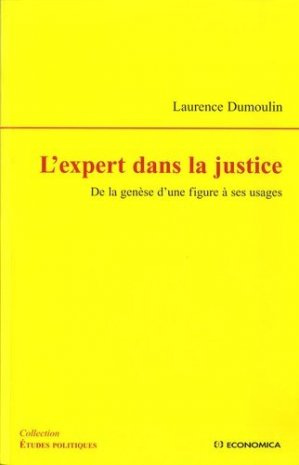 L'expert dans la justice. De la genèse d'une figure à ses usages - Economica - 9782717853773 -
