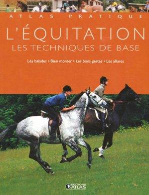 L'équitation  Les techniques de base - atlas  - 9782723436595 -