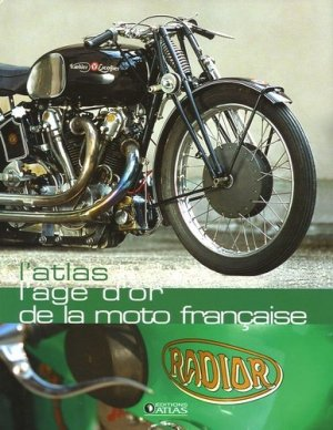L'âge d'or de la moto française - atlas  - 9782723452137 -