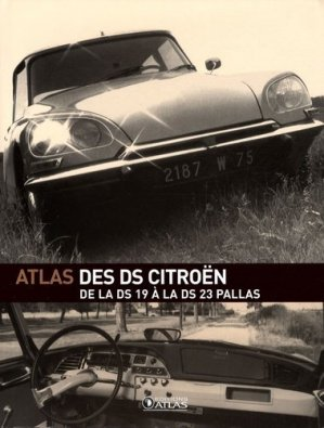 L'Atlas des DS Citroën - atlas  - 9782723463201 -