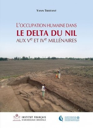 L'occupation humaine dans le delta du Nil aux Ve et IVe millénaires - Institut français d'archéologie orientale du Caire - IFAO - 9782724707427 -