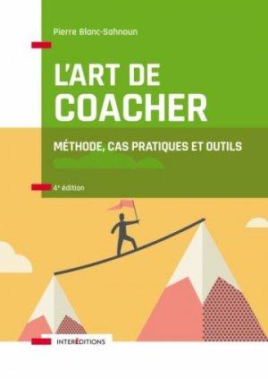 L'art de coacher. Méthode, cas pratiques et outils, 4e édition - InterEditions - 9782729619350 -