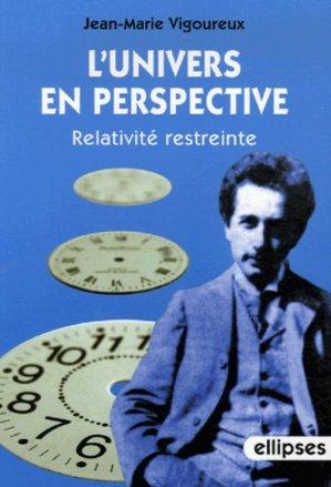 L'univers en perspective Relativité restreinte - ellipses - 9782729831134 -