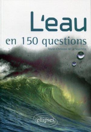 L'eau en 150 questions - ellipses - 9782729842994 -