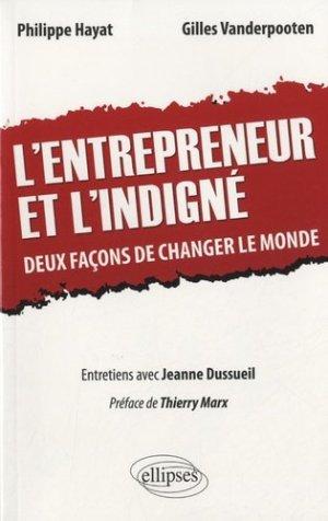 L'entrepreneur et l'indigné - Ellipses - 9782729876661 -