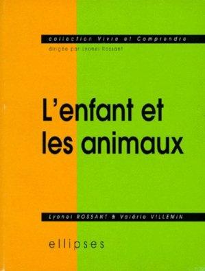 L'enfant et les animaux - Ellipses - 9782729896423 -