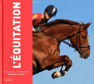 L'équitation racontée aux enfants - de la martiniere - 9782732485058 -