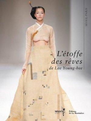 L'étoffe des rêves de Lee Young-hee. Séoul-Paris - de la martiniere - 9782732493497 -