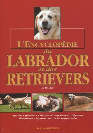 L'encyclopédie du labrador et des retrievers - de vecchi - 9782732827896 -
