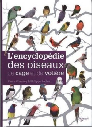 L'encyclopédie des oiseaux de cage et de volière - de vecchi - 9782732896489 -
