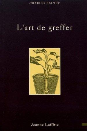L'art de greffer - jeanne laffitte - 9782734800569 -