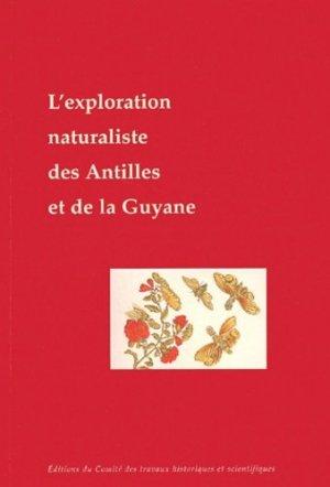L'exploration naturaliste des Antilles et de la Guyane française - cths - 9782735504848 -