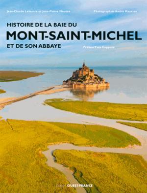 L'histoire de la baie du Mont-Saint-Michel et de son abbaye - Ouest-France - 9782737376047 -
