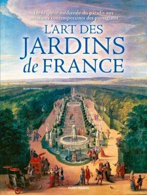 L'art fascinant des jardins de France - ouest-france - 9782737376238 -