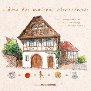 L'âme des maisons alsaciennes - ouest-france - 9782737377846 -