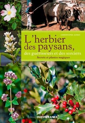 L'herbier des paysans, des guérisseurs et des sorciers - Ouest-France - 9782737380068
