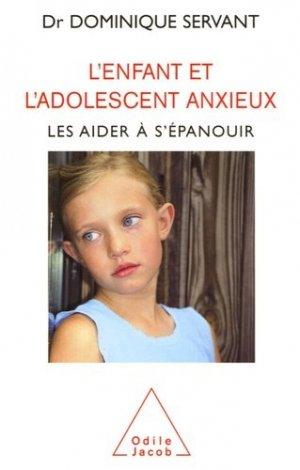 L'enfant et l'adolescent anxieux - odile jacob - 9782738116673 -