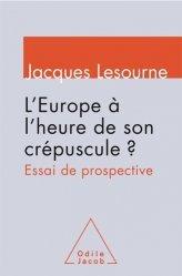 L'Europe à l'heure de son crépuscule ? - odile jacob - 9782738130563 -
