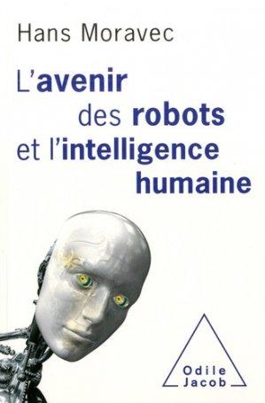 L'avenir des robots et l'intelligence humaine - odile jacob - 9782738147400 -
