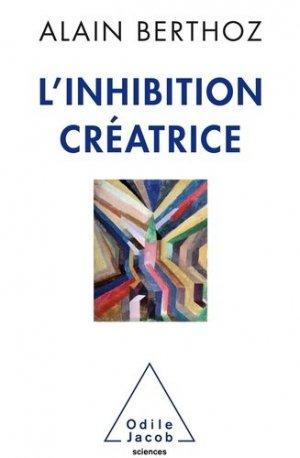 L'inhibition créatrice - odile jacob - 9782738150868 -