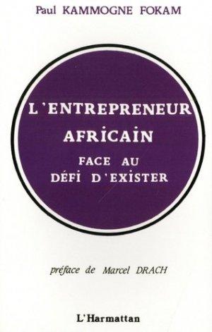 L'entrepreneur africain face au défi d'exister - l'harmattan - 9782738417442 -