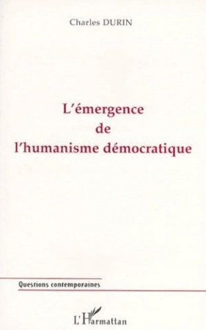 L'émergence de l'humanisme démocratique - l'harmattan - 9782738468727 -