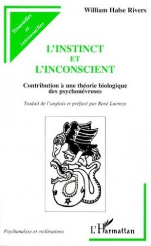 L'INSTINCT ET L'INCONSCIENT. Contribution à une théorie biologique des psychonévroses - l'harmattan - 9782738475039 -