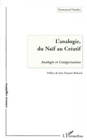 L'analogie, du naïf au créatif. Analogie et catégorisation - l'harmattan - 9782738493514 -