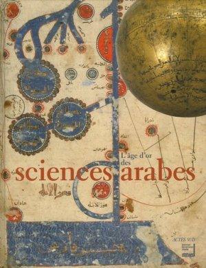 L'Age d'or des sciences arabes - actes sud  - 9782742756728 -