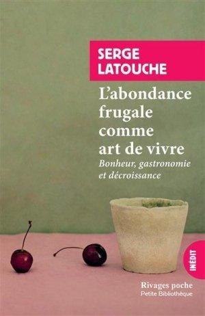L'abondance frugale comme art de vivre - Rivages - 9782743651367 -