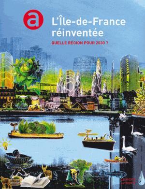 L'Ile-de-France réinventée - autrement - 9782746739826 -