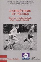 L'athlétisme et l'école. Histoire et épistémologie d'un