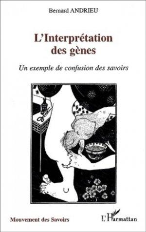 L'interprétation des gènes. - l'harmattan - 9782747527712 -