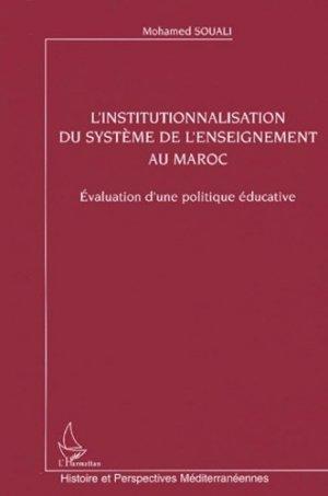 L'institutionnalisation du système de l'enseignement au Maroc - l'harmattan - 9782747562607 -
