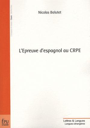 L'Epreuve d'espagnol au CRPE - societe des ecrivains - 9782748338089 -