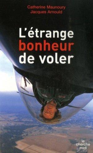 L'étrange bonheur de voler - Le Cherche Midi - 9782749110660 -